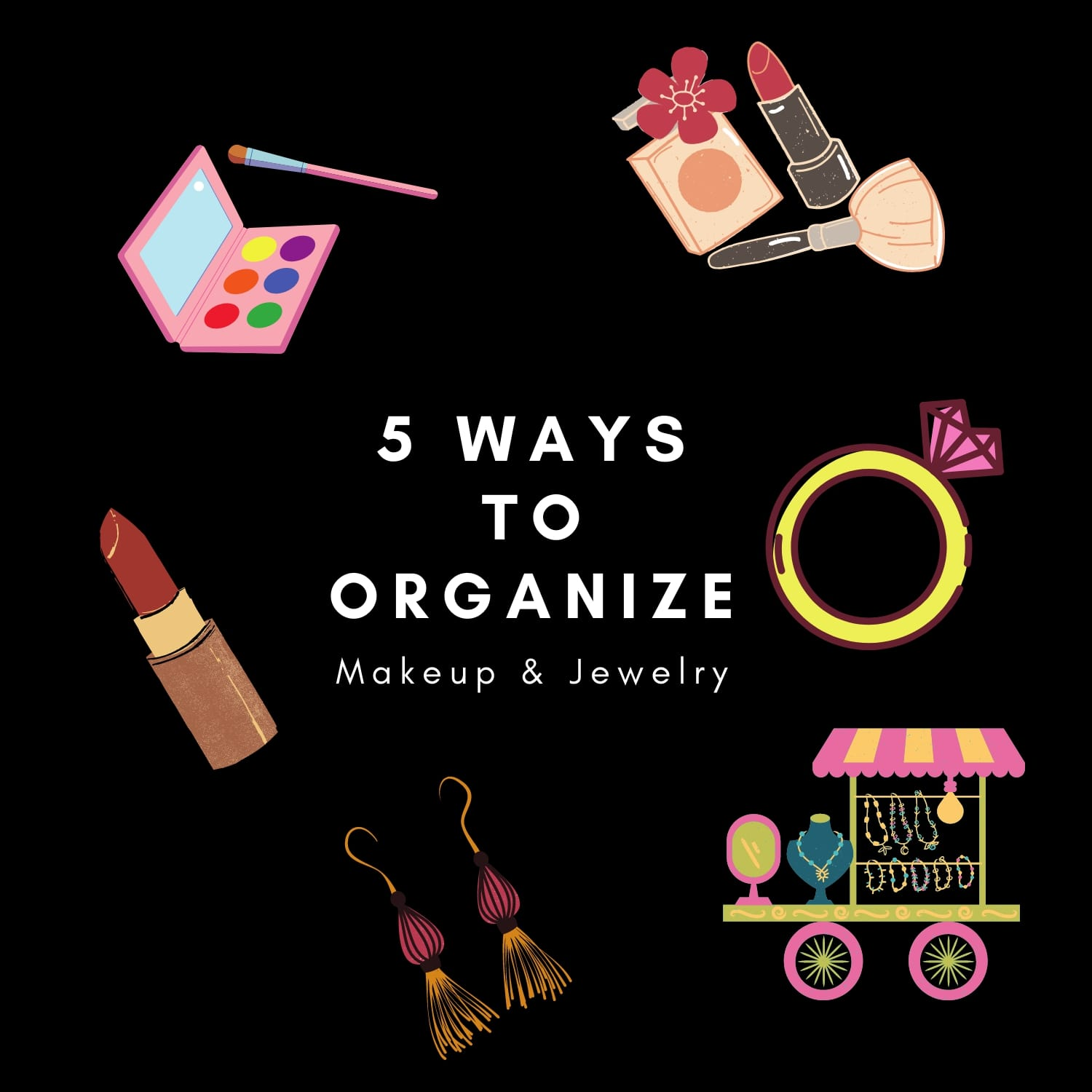 5 Smart Ways to Organize Jewelry and Makeup