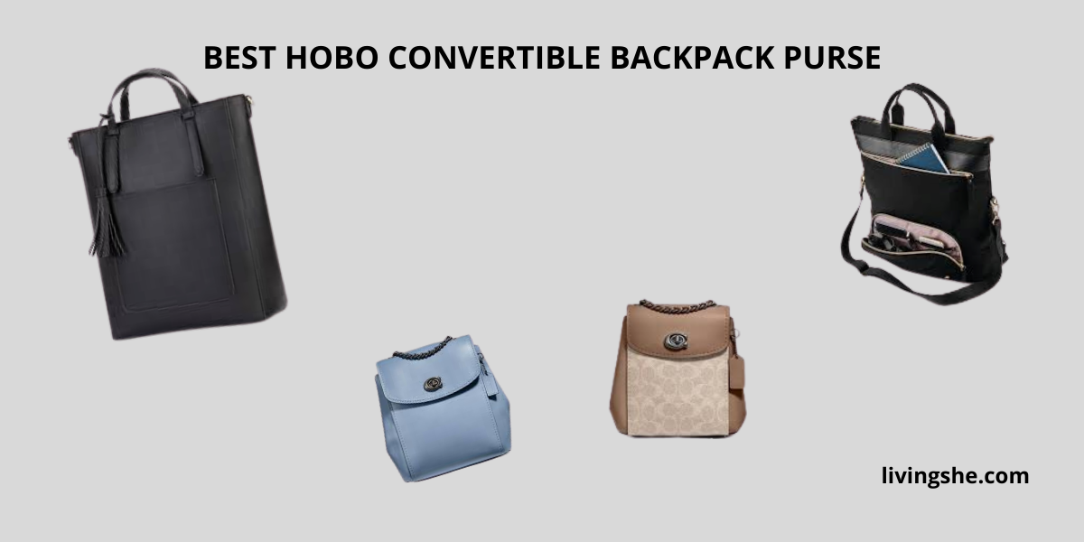 BEST HOBO CONVERTIBLE BACKPACK PURSE [2021 REVIEWED]